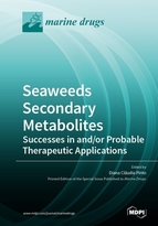 Special issue Seaweeds Secondary Metabolites: Successes in and/or Probable Therapeutic Applications book cover image