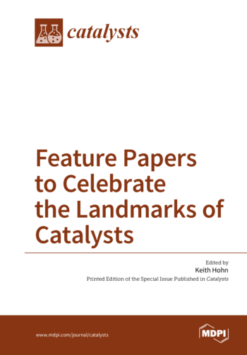 Feature Papers to Celebrate the Landmarks of Catalysts