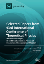 Special issue Selected Papers from 43rd International Conference of Theoretical Physics: Matter to the Deepest, Recent Developments In Physics Of Fundamental Interactions (MTTD2019) book cover image