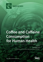 Coffee and Caffeine Consumption for Human Health