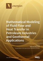 Special issue Mathematical Modeling of Fluid Flow and Heat Transfer in Petroleum Industries and Geothermal Applications book cover image