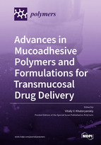 Advances in Mucoadhesive Polymers and Formulations for Transmucosal Drug Delivery