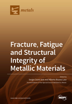 Fracture, Fatigue and Structural Integrity of Metallic Materials