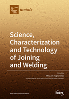 Science, Characterization and Technology of Joining and Welding
