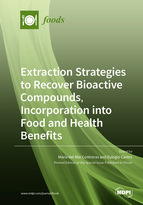 Special issue Extraction Strategies to Recover Bioactive Compounds, Incorporation into Food and Health Benefits book cover image