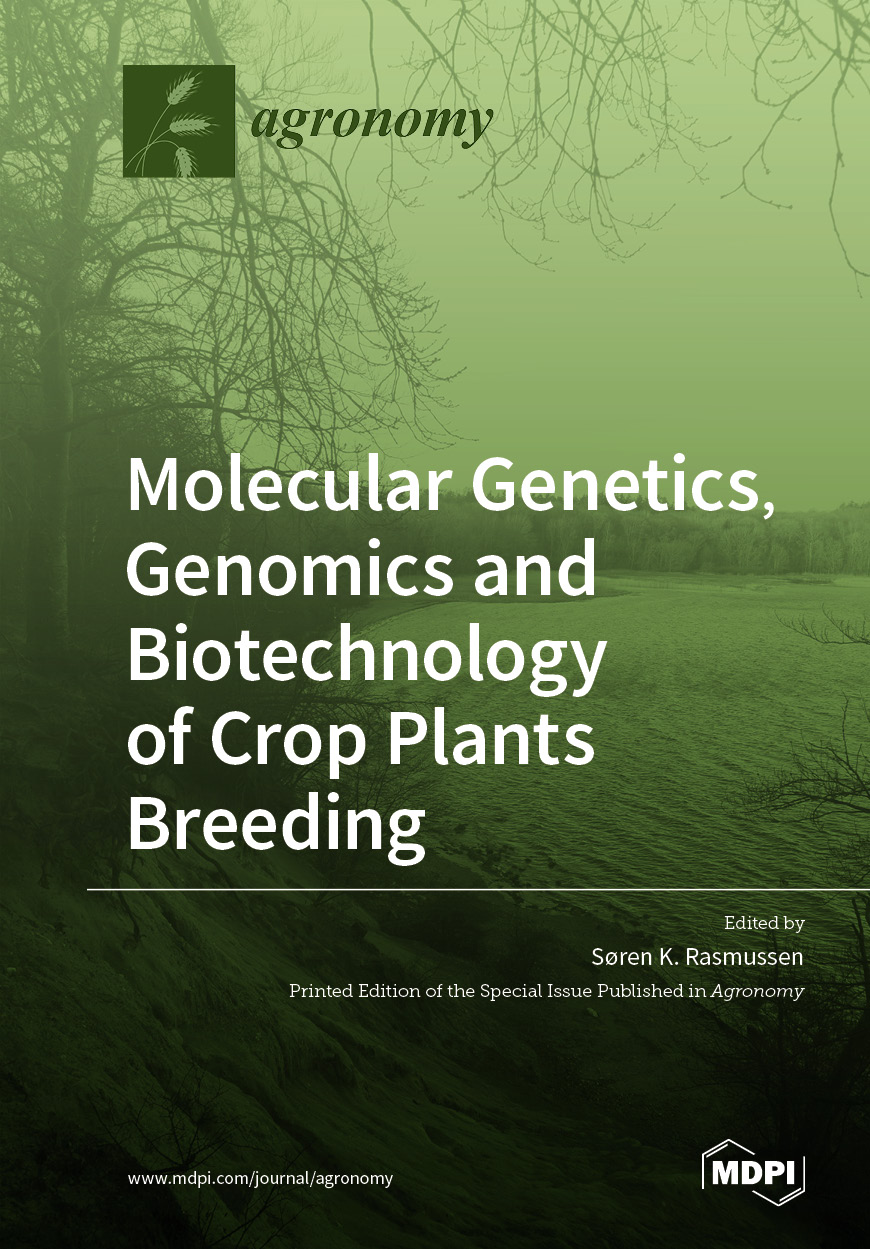 Molecular Genetics, Genomics and Biotechnology of Crop Plants Breeding