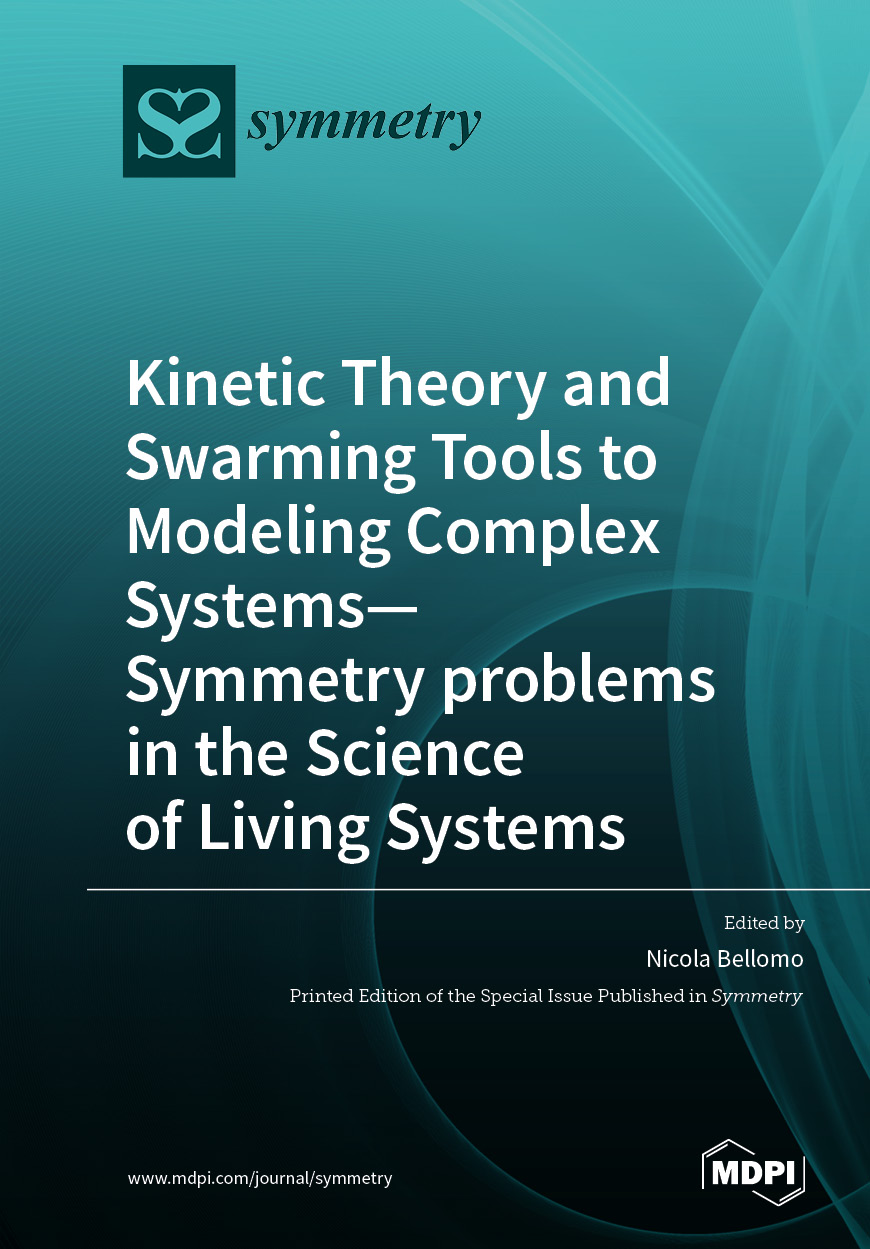 Kinetic Theory and Swarming Tools to Modeling Complex Systems—Symmetry problems in the Science of Living Systems