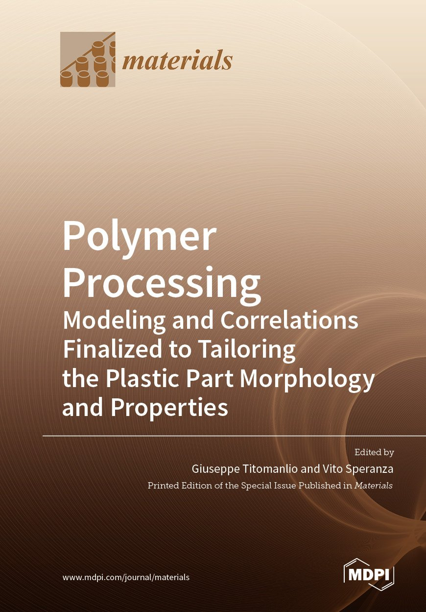 Polymer Processing: Modeling and Correlations Finalized to Tailoring the Plastic Part Morphology and Properties
