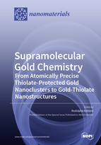 Special issue Supramolecular Gold Chemistry: From Atomically Precise Thiolate-Protected Gold Nanoclusters to Gold-Thiolate Nanostructures book cover image