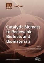 Catalytic Biomass to Renewable Biofuels and Biomaterials