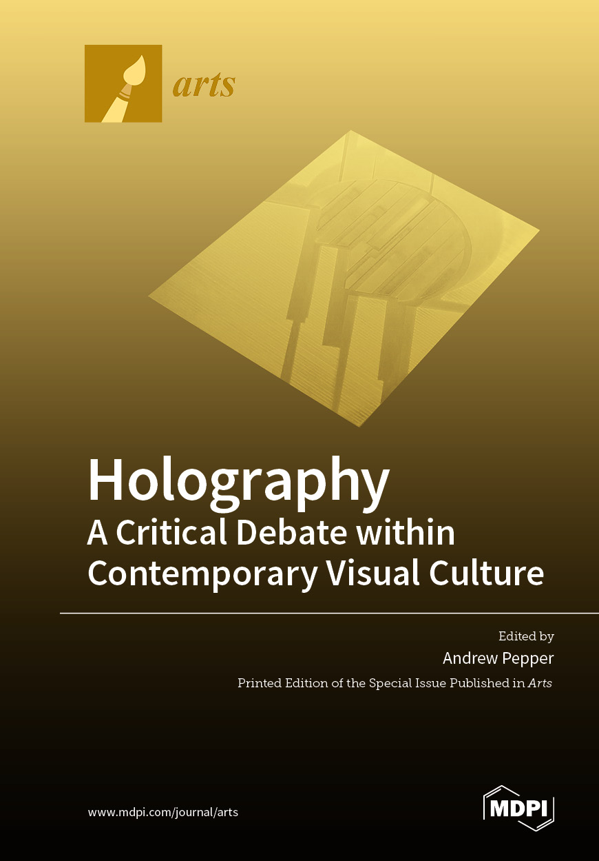 Holography—A Critical Debate within Contemporary Visual Culture