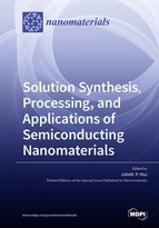 Solution Synthesis, Processing, and Applications of Semiconducting Nanomaterials