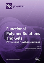 Functional Polymer Solutions and Gels–Physics and Novel Applications