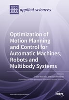 Optimization of Motion Planning and Control for Automatic Machines, Robots and Multibody Systems