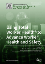 Special issue Using Total Worker Health® to Advance Worker Health and Safety book cover image