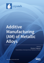 Additive Manufacturing (AM) of Metallic Alloys