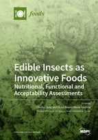 Special issue Edible Insects as Innovative Foods: Nutritional, Functional and Acceptability Assessments book cover image