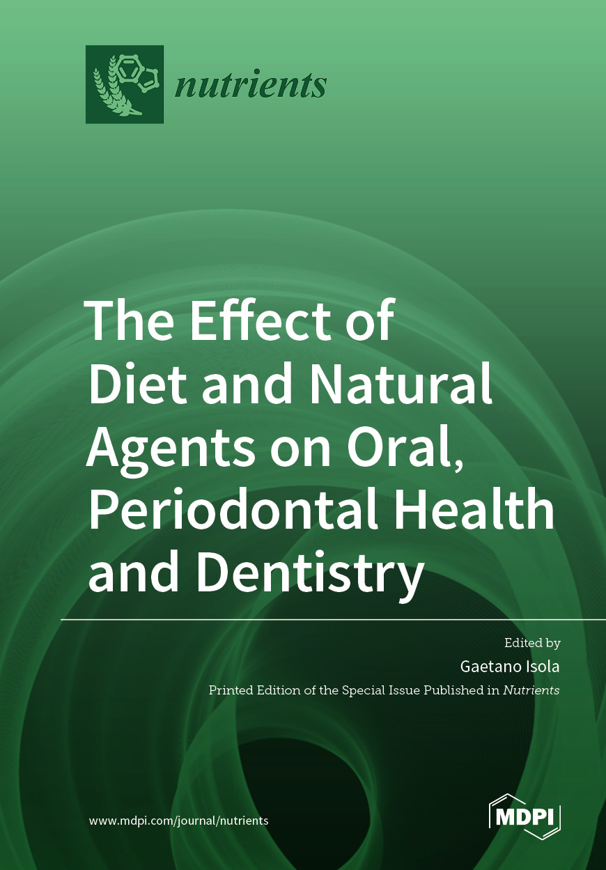 The Effect of Diet and Natural Agents on Oral, Periodontal Health and Dentistry