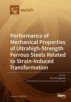 Performance of Mechanical Properties of Ultrahigh-Strength Ferrous Steels Related to Strain-Induced Transformation