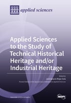 Applied Sciences to the Study of Technical Historical Heritage and/or Industrial Heritage