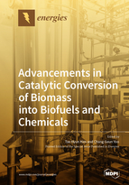 Special issue Advancements in Catalytic Conversion of Biomass into Biofuels and Chemicals book cover image