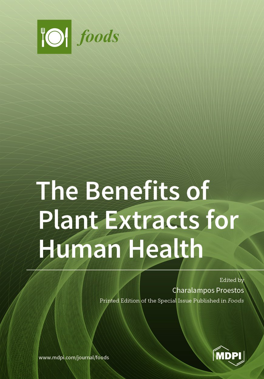 The Benefits of Plant Extracts for Human Health