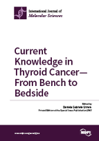 Current Knowledge in Thyroid Cancer—From Bench to Bedside
