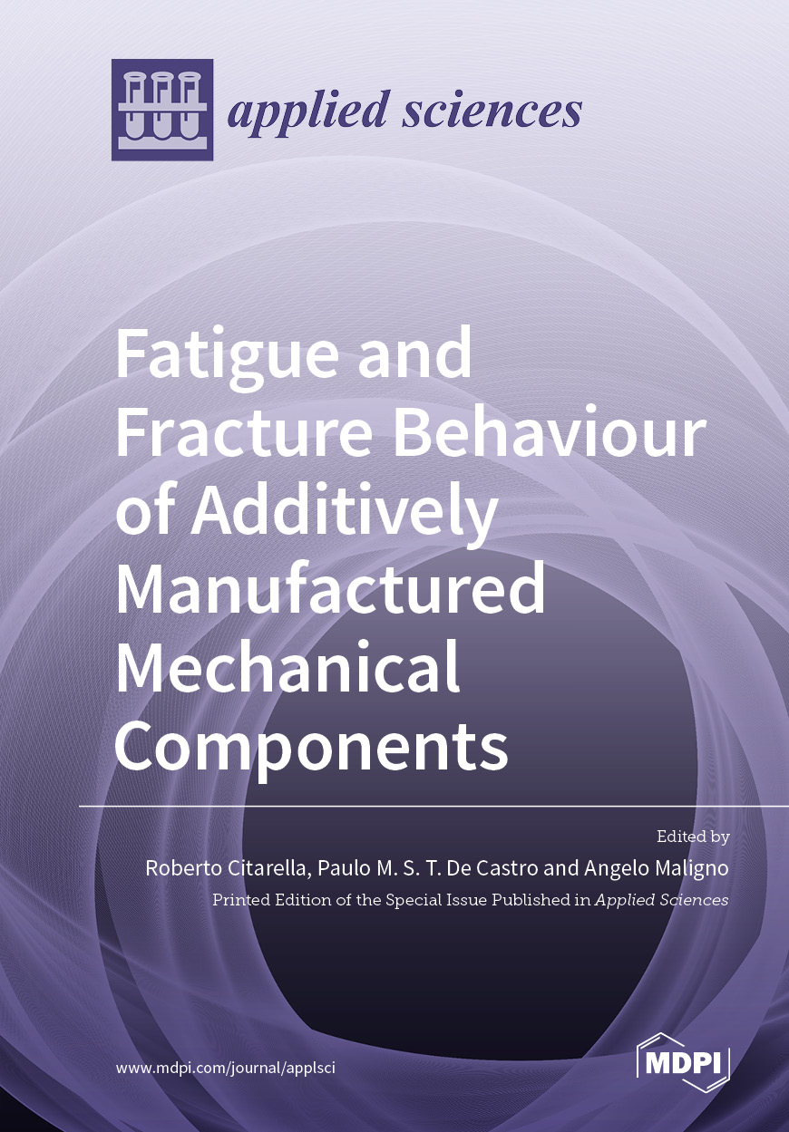 Fatigue and Fracture Behaviour of Additively Manufactured Mechanical Components