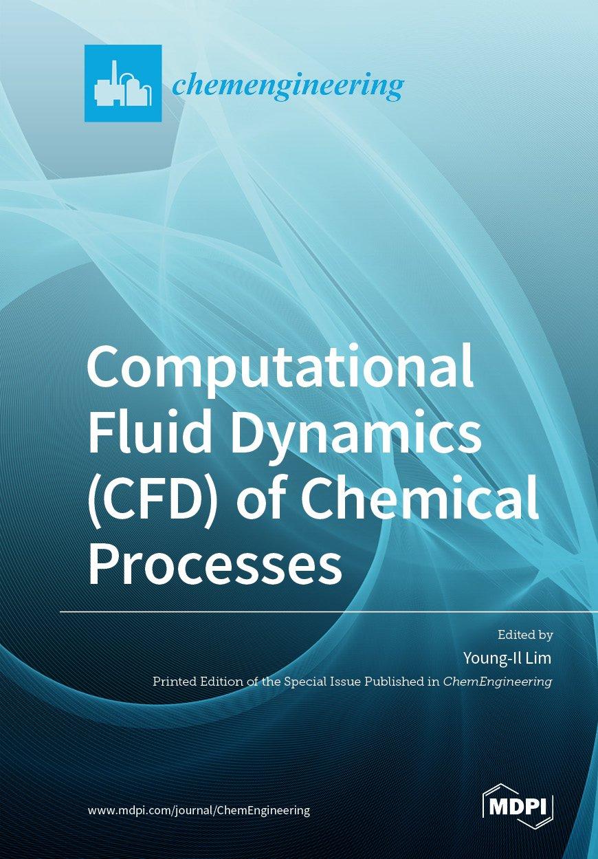 Computational Fluid Dynamics (CFD) of Chemical Processes