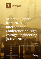 Selected Papers from 2018 IEEE International Conference on High Voltage Engineering (ICHVE 2018)
