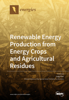 Renewable Energy Production from Energy Crops and Agricultural Residues