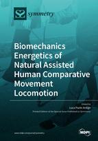Biomechanics Energetics of Natural Assisted Human Comparative Movement Locomotion