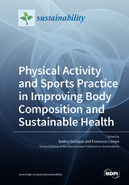 Physical Activity and Sports Practice in Improving Body Composition and Sustainable Health
