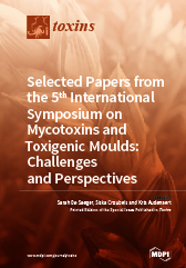 Selected Papers from the 5th International Symposium on Mycotoxins and Toxigenic Moulds: Challenges and Perspectives