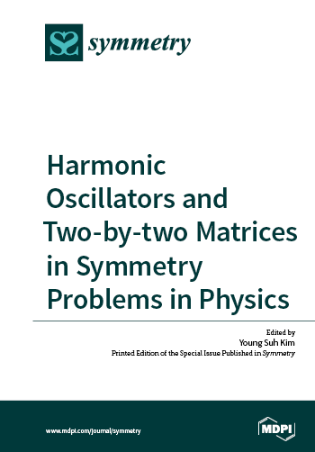 Harmonic Oscillators and Two-by‑two Matrices in Symmetry Problems in Physics