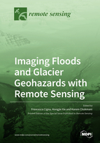 Imaging Floods and Glacier Geohazards with Remote Sensing