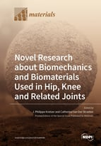 Novel Research about Biomechanics and Biomaterials Used in Hip, Knee and Related Joints