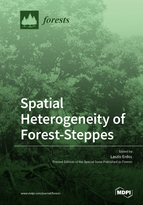 Spatial Heterogeneity of Forest-Steppes