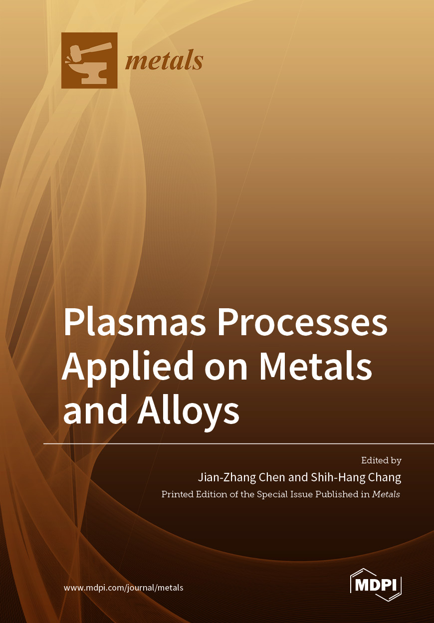 Plasmas Processes Applied on Metals and Alloys