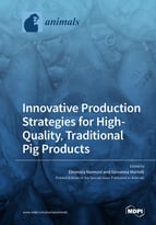 Innovative Production Strategies for High-Quality, Traditional Pig Products