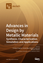Advances in Design by Metallic Materials: Synthesis, Characterization, Simulation and Applications