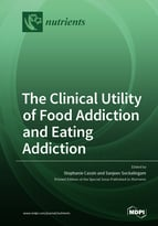 The Clinical Utility of Food Addiction and Eating Addiction
