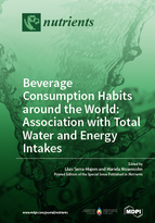 Special issue Beverage Consumption Habits around the World: Association with Total Water and Energy Intakes book cover image