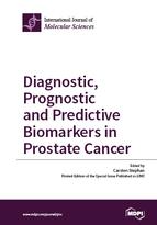 Diagnostic, Prognostic and Predictive Biomarkers in Prostate Cancer