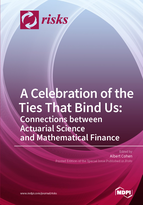 Special issue A Celebration of the Ties That Bind Us: Connections between Actuarial Science and Mathematical Finance book cover image