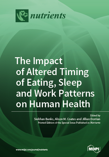 The Impact of Altered Timing of Eating, Sleep and Work Patterns on Human Health