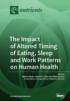 Special issue The Impact of Altered Timing of Eating, Sleep and Work Patterns on Human Health book cover image