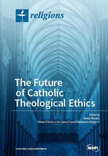 The Future of Catholic Theological Ethics