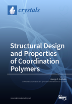 Special issue Structural Design and Properties of Coordination Polymers book cover image