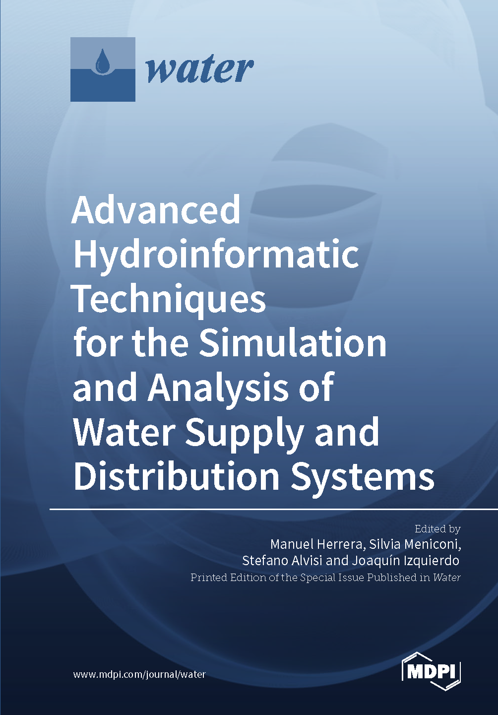 Advanced Hydroinformatic Techniques for the Simulation and Analysis of Water Supply and Distribution Systems